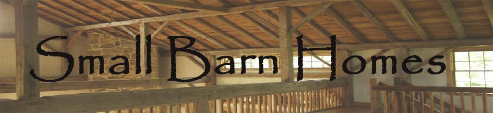 Small Barn Homes - Small barns turned into homes